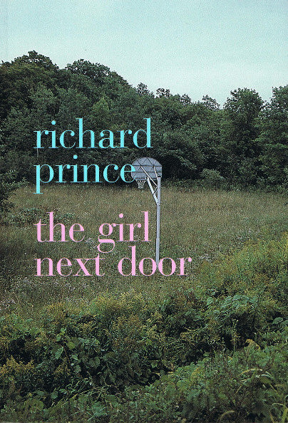 Richard Prince: The Girl Next Door.