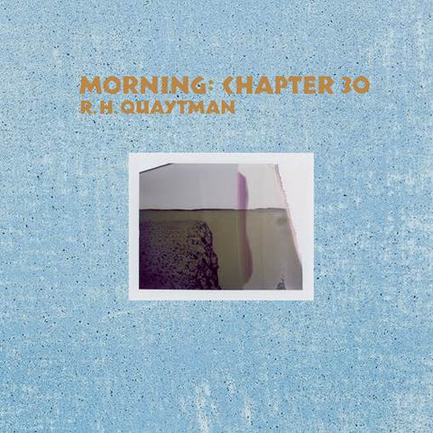 QUAYTMAN, R.H., MORNING: CHAPTER 30