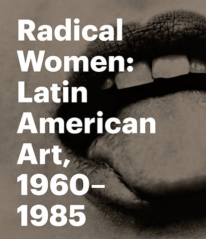 Front cover-Radical Women Latin American Art, 1960-1985