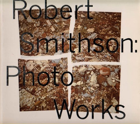 Cover of PHOTO WORKS by Robert Smithson