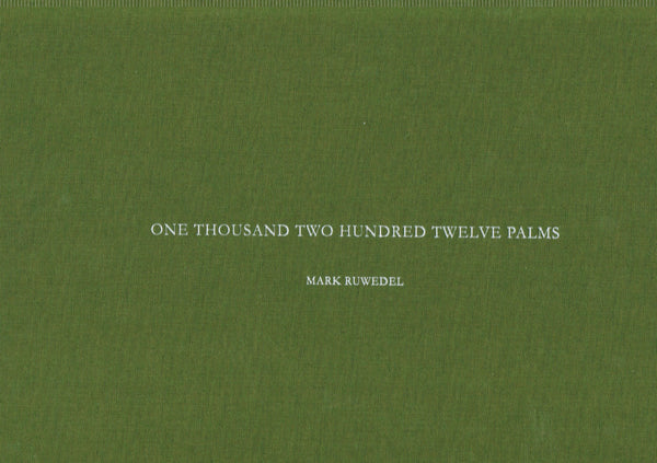Cover of ONE THOUSAND TWO HUNDRED TWELVE PALMS by MARK RUWEDEL