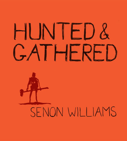 Senon-Williams-Hunted-Gathered