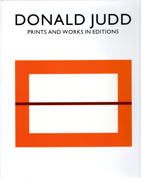 JUDD, DONALD. PRINTS AND WORKS IN EDITIONS