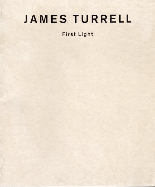 TURRELL, JAMES. FIRST LIGHT