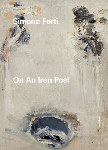 Front cover image-Simone Forti On An Iron Post