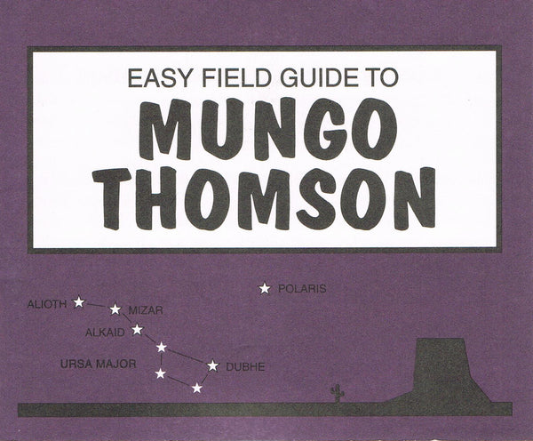 Cover of THE EASY FIELD GUIDE TO MUNGO THOMSON