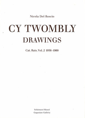 TWOMBLY, CY. DRAWINGS: CATALOGUE RAISONNE VOLUME 2, 1956-1960