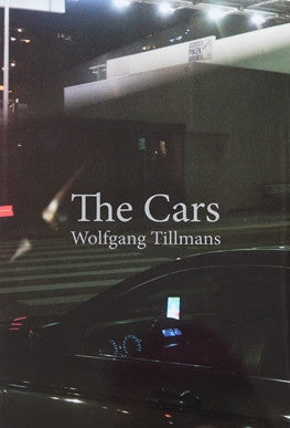 TILLMANS, WOLFGANG. THE CARS