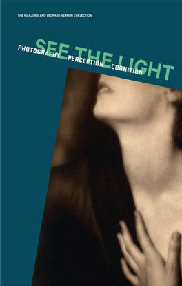 Cover of SEE THE LIGHT: PHOTOGRAPHY, PERCEPTION, COGNITION