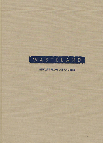 Wasteland-New Art From Los Angeles-