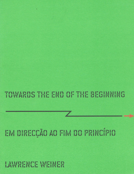 WEINER, LAWRENCE. TOWARDS THE END OF THE BEGINNING : EM DIRECCAO AO FIM DO PRINCIPIO