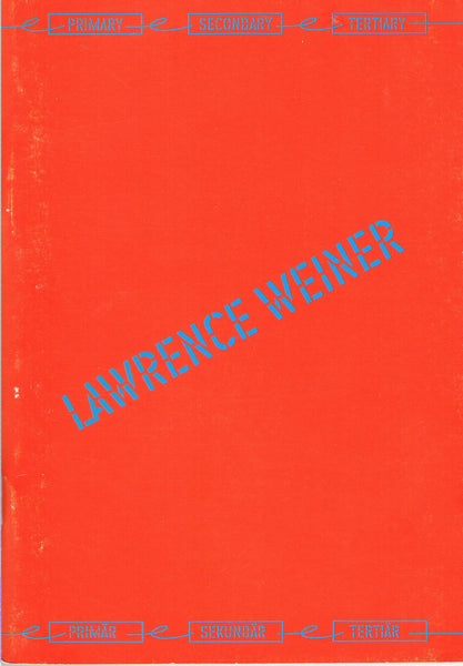 Lawrence Weiner-Primary Secondary Tertiary