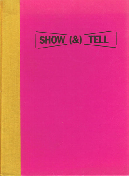 WEINER, LAWRENCE. SHOW & TELL: THE FILMS AND VIDEOS OF LAWRENCE WEINER    [SIGNED/INSCRIBED]