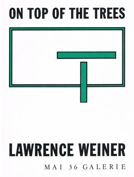 Lawrence Weiner-On Top of the Trees-Mai 36 Galerie-