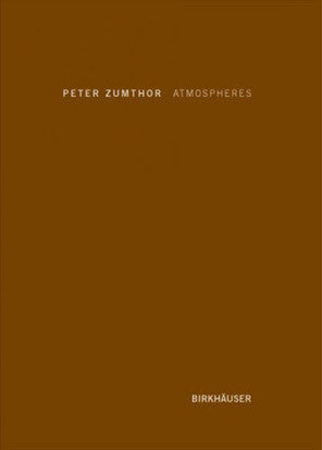 Cover of ATMOSPHERES by PETER ZUMTHOR