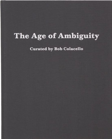 The Age of Ambiguity-Bob Colacello-Vito Schnabel Gallery