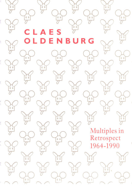 Claes Oldenburg-Multiples in Retrospect 1964-1990