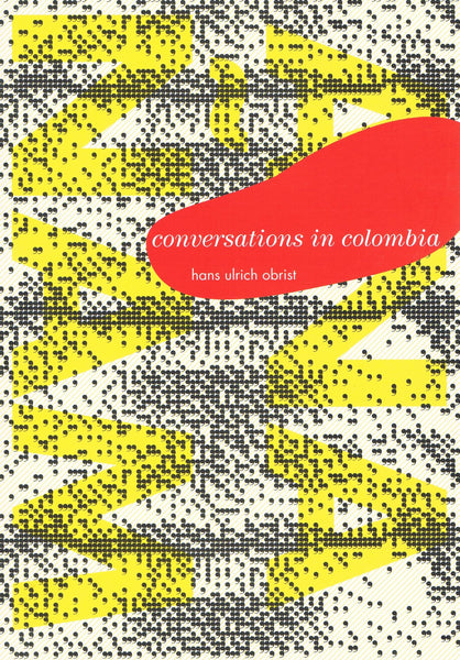 Conversations in Colombia-Hans Ulrich Obrist