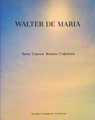 Cover photo of Walter De Maria Seen/Unseen Known/Unknown