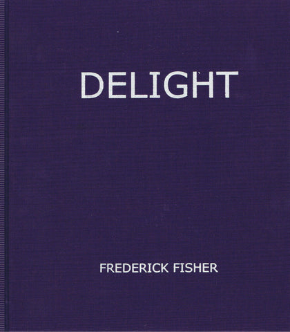 FISHER, FREDERICK. DELIGHT