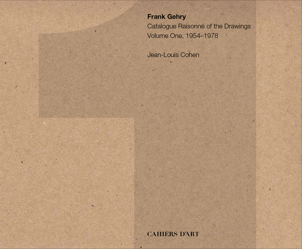 FRANK GEHRY: [SIGNED] CATALOGUE RAISONNÉ OF THE DRAWINGS VOLUME ONE, 1954–1978