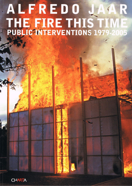Cover image of Alfredo Jaar The Fire This Time