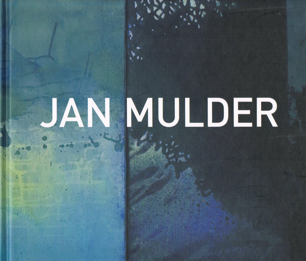 MULDER, JAN. PAINTINGS AND WATERCOLORS 1994-2006