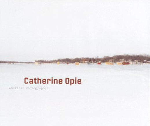 OPIE, CATHERINE. AMERICAN PHOTOGRAPHER [Standard Edition]