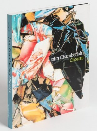 Front cover image-John Chamberlain-Choices