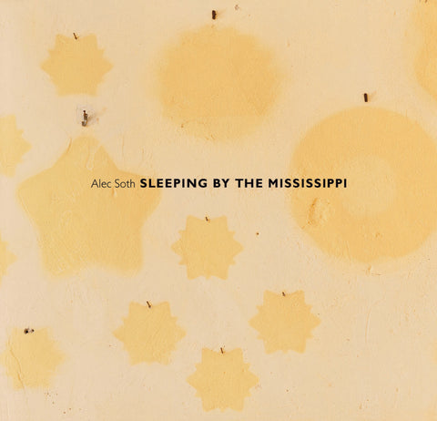 SOTH, ALEC. SLEEPING BY THE MISSISSIPPI
