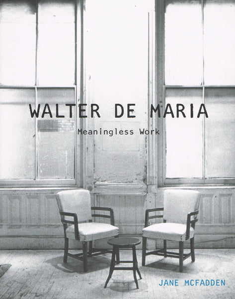 DE MARIA, WALTER. MEANINGLESS WORK