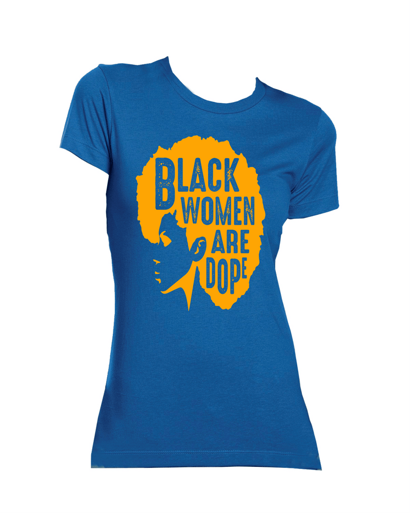 Royal with Gold Black Women are Dope Tee