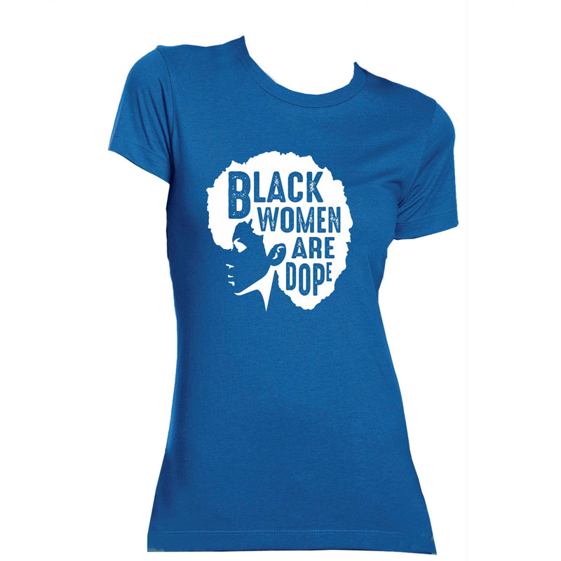 Blue with White Black Women are Dope Tee