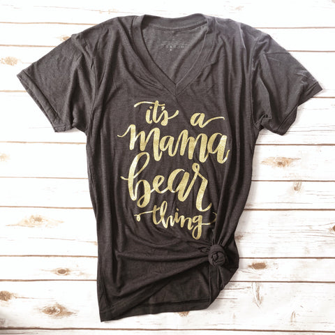 """It's A Mama Bear Thing"" Tri-Charcoal V Neck GOLD GLITTER"