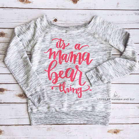 "Wide Neck Fleece ""It's a Mama Bear Thing"" Grey Marble w/ Bright Pink Ink"