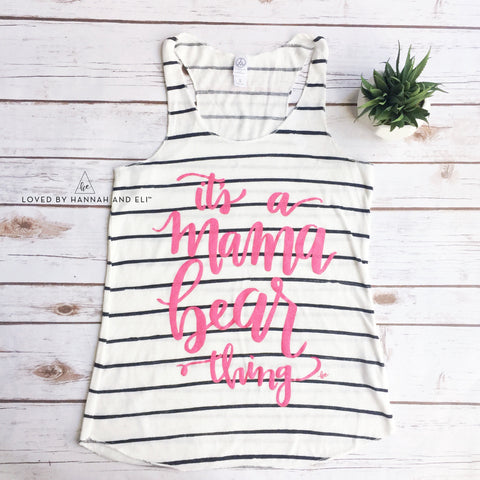 "Women's Racer Back Tank ""It's a Mama Bear Thing"" Ivory Stripe w/ Bright Pink Ink"