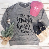 "PROMO PRICE ""It's A Mama Bear Thing"" Grey Tri-Blend Crew Neck Fleece"