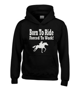 Born to Ride Forced to Work Horsey Hoodie