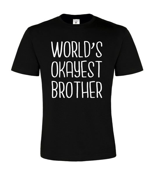 World's Okayest Brother Unisex T Shirt