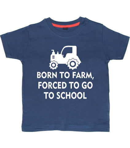Born To Farm, Forced To Go To School Kids T Shirt