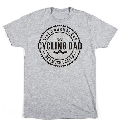I'm A Cycling Dad, Like A Normal Dad but Much Cooler Design 2 Unisex T-Shirt