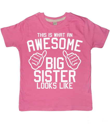 This is What an awesome Big Sister Looks Like Bubblegum Pink Children's T-shirt