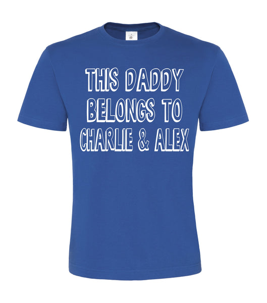 Personalised 'This Daddy Belongs To...' Unisex T-Shirt D2