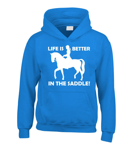 Life is Better In the Saddle! Hoodie