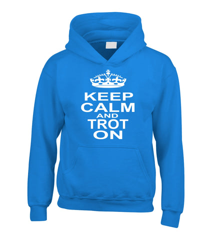 Keep Calm and Trot On Horsey Hoodie