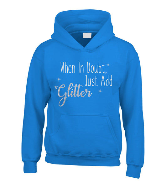 When in Doubt, Just Add Glitter Hoodie with White Glitter and Sparkling Silver Print