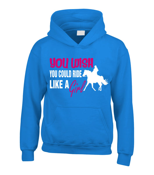 'You Wish You Could Ride Like A Girl' Horsey Hoodie