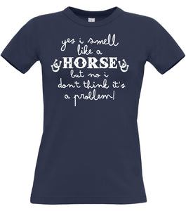 Yes I Smell like a Horse Fitted Women's T Shirt