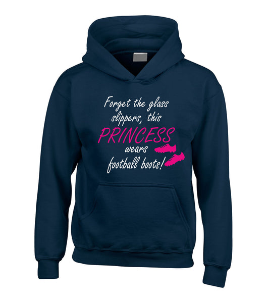 Forget The Glass Slippers, This Princess Wears Football Boots! Girls Football Hoodie