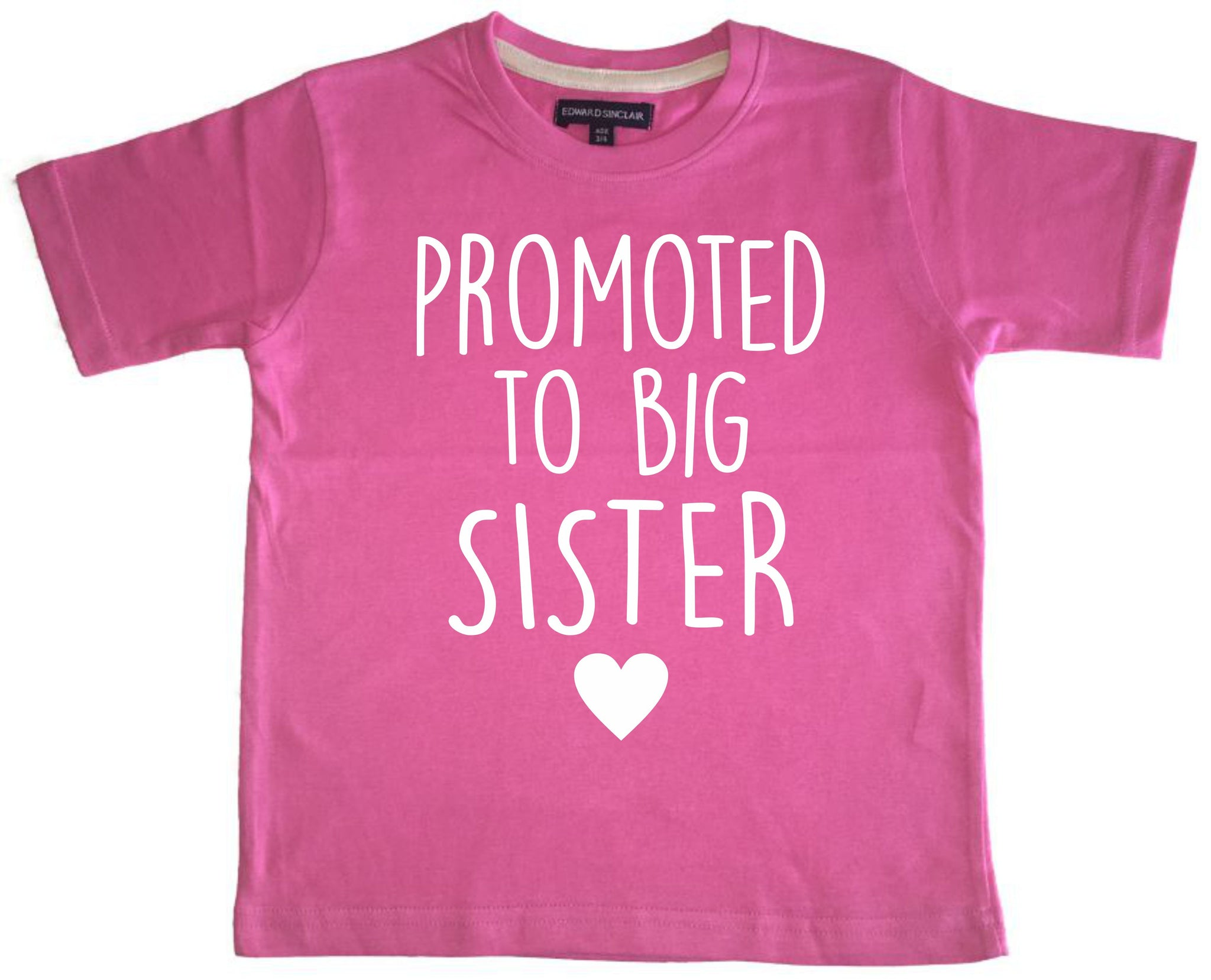 'Promoted to Big Sister' Bubblegum Pink Children's T Shirt